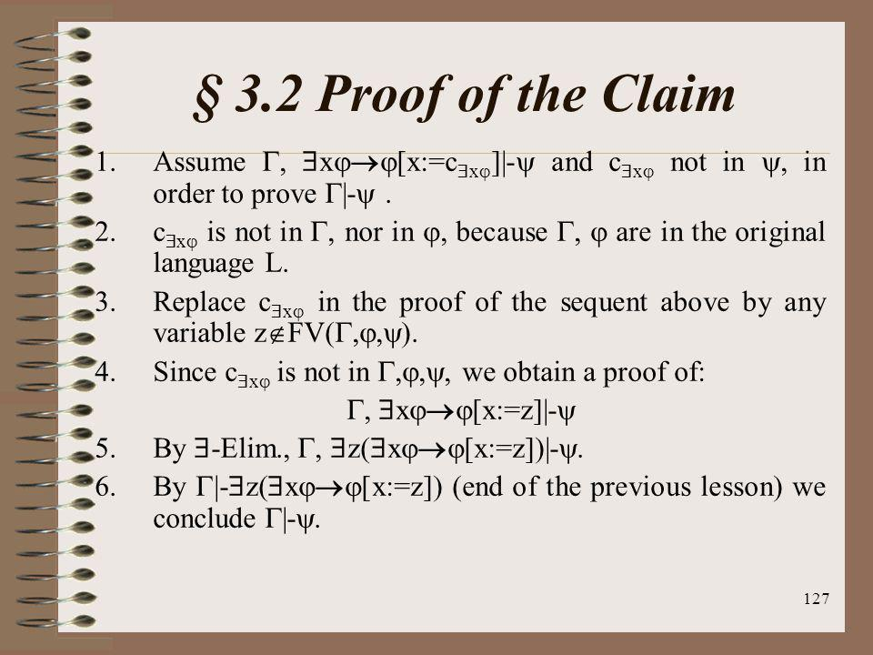 § 3.2 Proof of the Claim Assume , x[x:=cx]|- and cx not in , in order to prove |- .